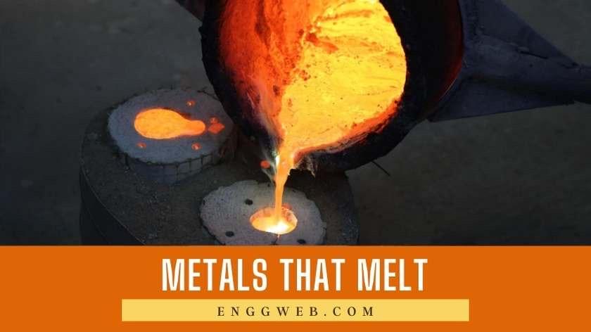 Metals that melt