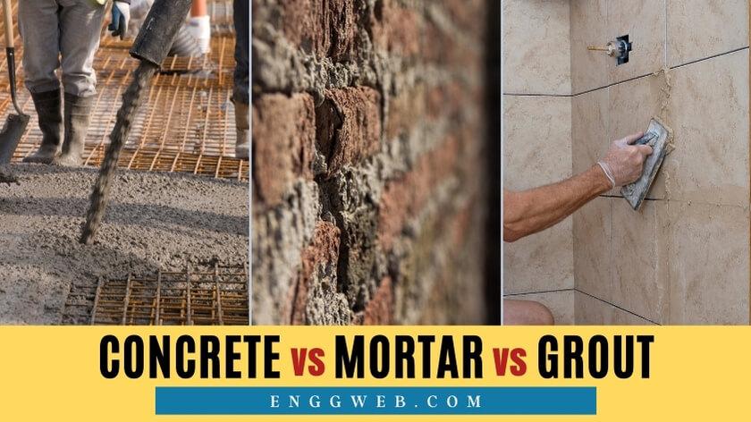 Concrete vs Mortar vs Grout